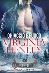 Ghiaccio e Fuoco di Virginia Henley