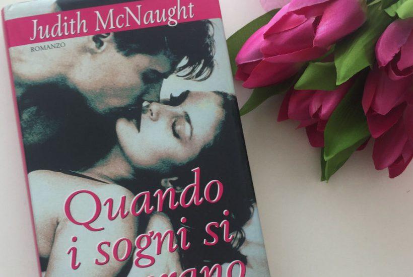Quando i sogni si avverano - Judith McNaught - recensione