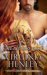 Sei nel mio cuore Virginia Henley