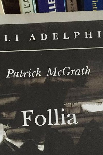 Follia di Patrick McGrath