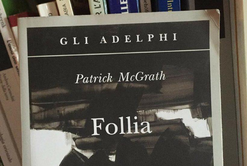 Follia di Patrick McGrath