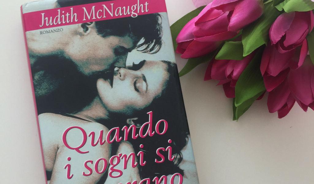 Quando i sogni si avverano – Judith McNaught – Recensione