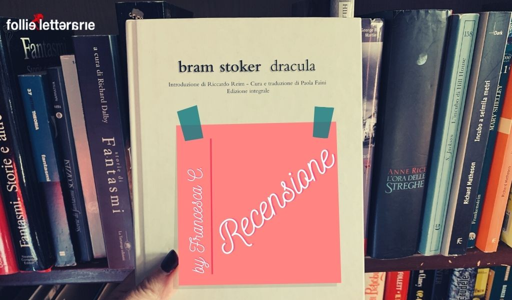 Dracula – Bram Stoker – Recensione
