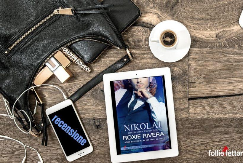 Recensione Nikolai Roxie Rivera