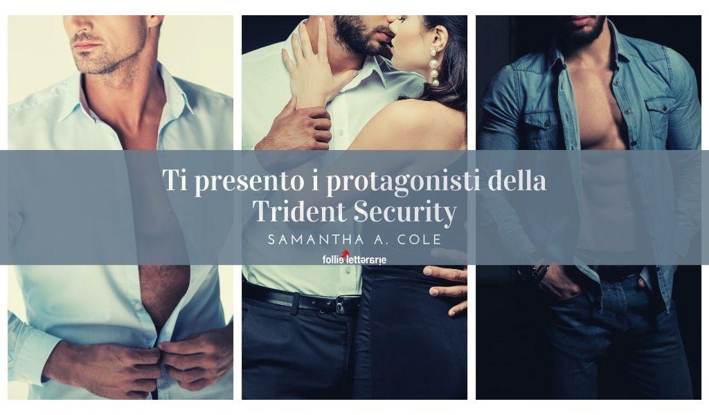 Trident Security: ti presento i protagonisti
