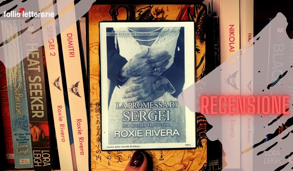La promessa di Sergei – Roxie Rivera – Recensione