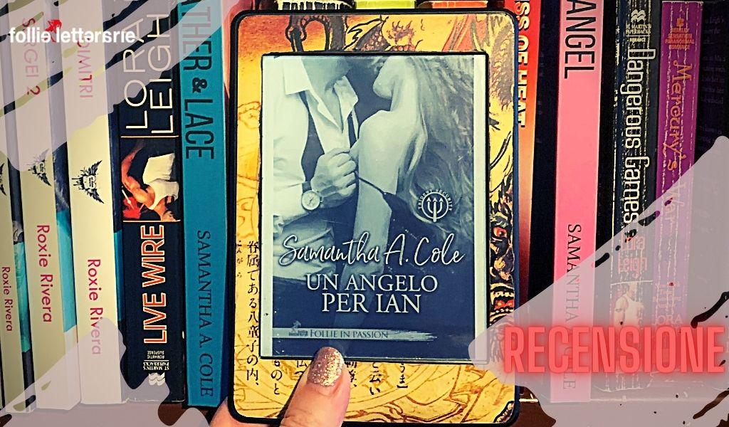 Un angelo per Ian – Samantha A. Cole – recensione
