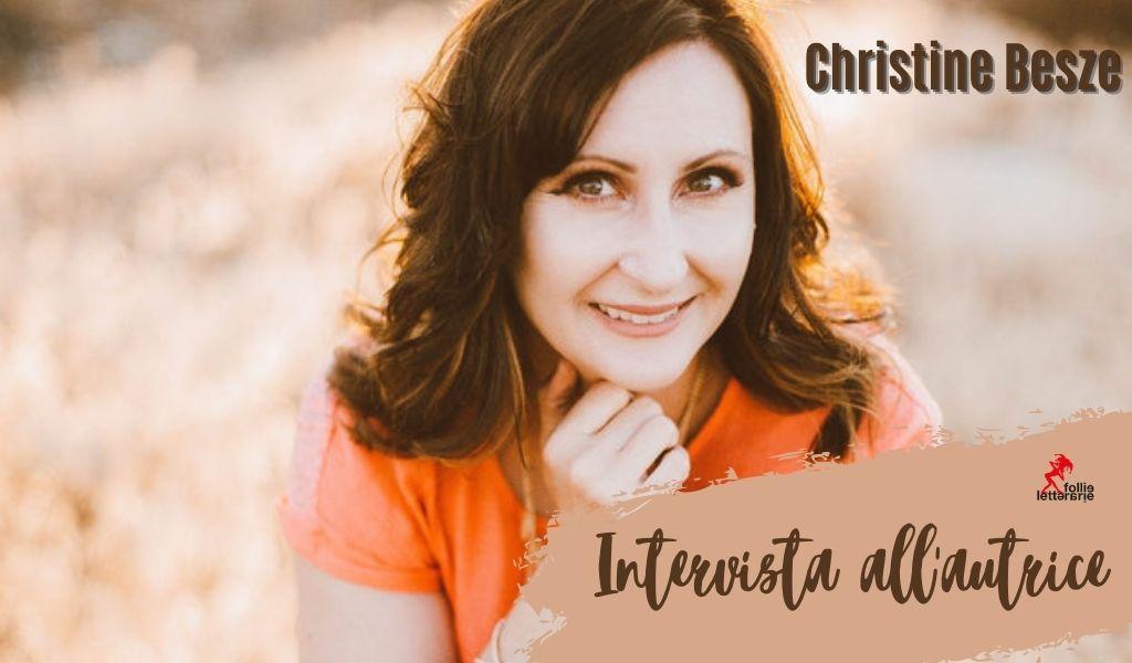 Christine Besze: intervista all'autrice