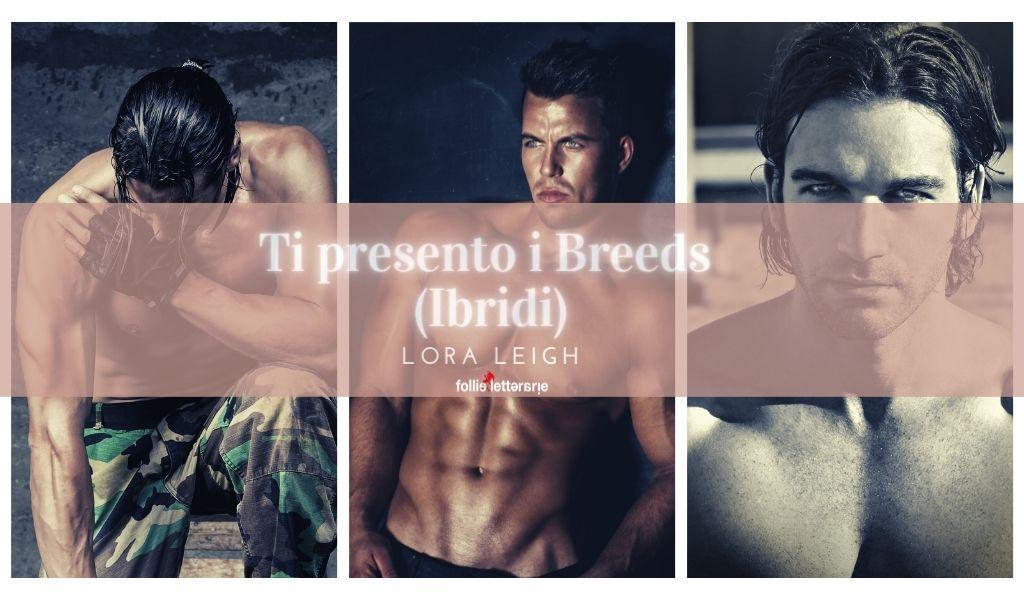 Ti presento gli Ibridi (Breeds) di Lora Leigh